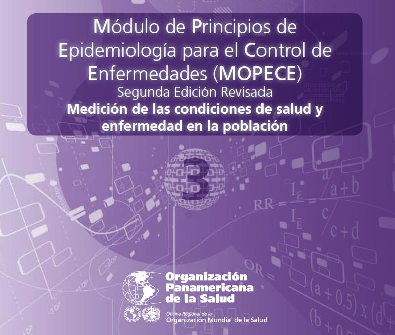 Módulos de Principios de Epidemiología para el Control de Enfermedades (MOPECE)